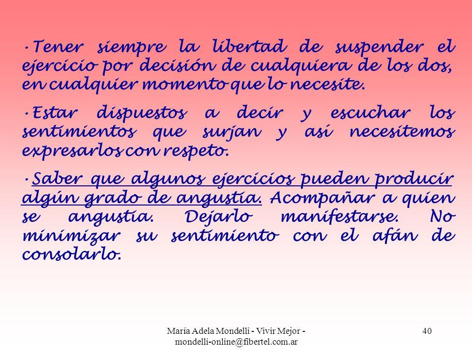 María Adela Mondelli - Vivir Mejor - mondelli-online@fibertel.com.ar 40 Tener siempre la libertad de suspender el ejercicio por decisión de cualquiera