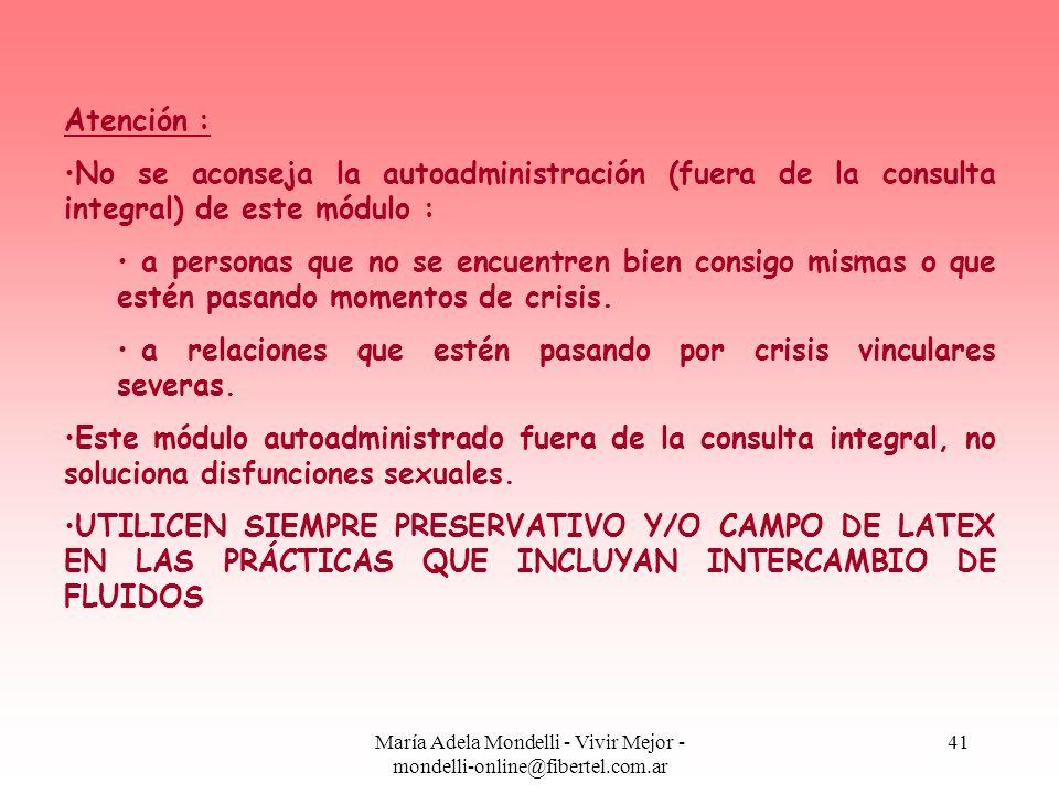 María Adela Mondelli - Vivir Mejor - mondelli-online@fibertel.com.ar 41 Atención : No se aconseja la autoadministración (fuera de la consulta integral