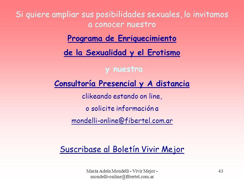 María Adela Mondelli - Vivir Mejor - mondelli-online@fibertel.com.ar 43 Si quiere ampliar sus posibilidades sexuales, lo invitamos a conocer nuestro P