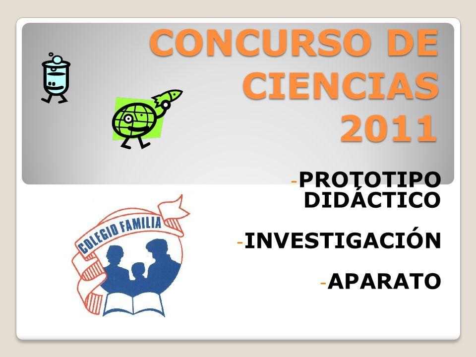 CONCURSO DE CIENCIAS 2011 - PROTOTIPO DIDÁCTICO - INVESTIGACIÓN - APARATO