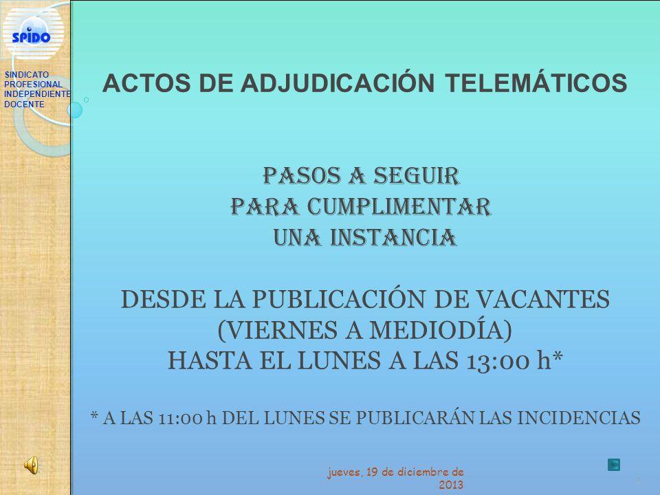 1 ACTOS DE ADJUDICACIÓN TELEMÁTICOS PASOS A SEGUIR PARA CUMPLIMENTAR UNA INSTANCIA DESDE LA PUBLICACIÓN DE VACANTES (VIERNES A MEDIODÍA) HASTA EL LUNE