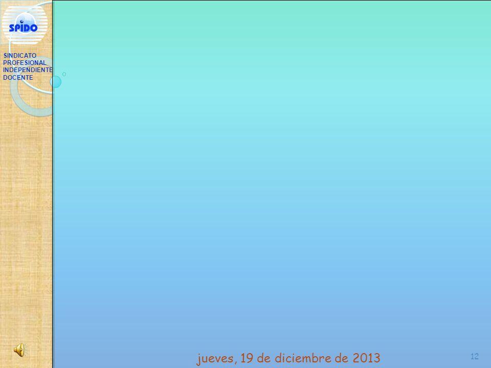 12 SINDICATO PROFESIONAL INDEPENDIENTE DOCENTE jueves, 19 de diciembre de 2013