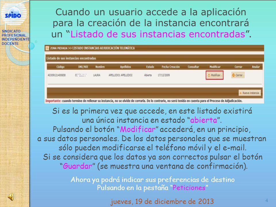 4 Cuando un usuario accede a la aplicación para la creación de la instancia encontrará un Listado de sus instancias encontradas. Si es la primera vez