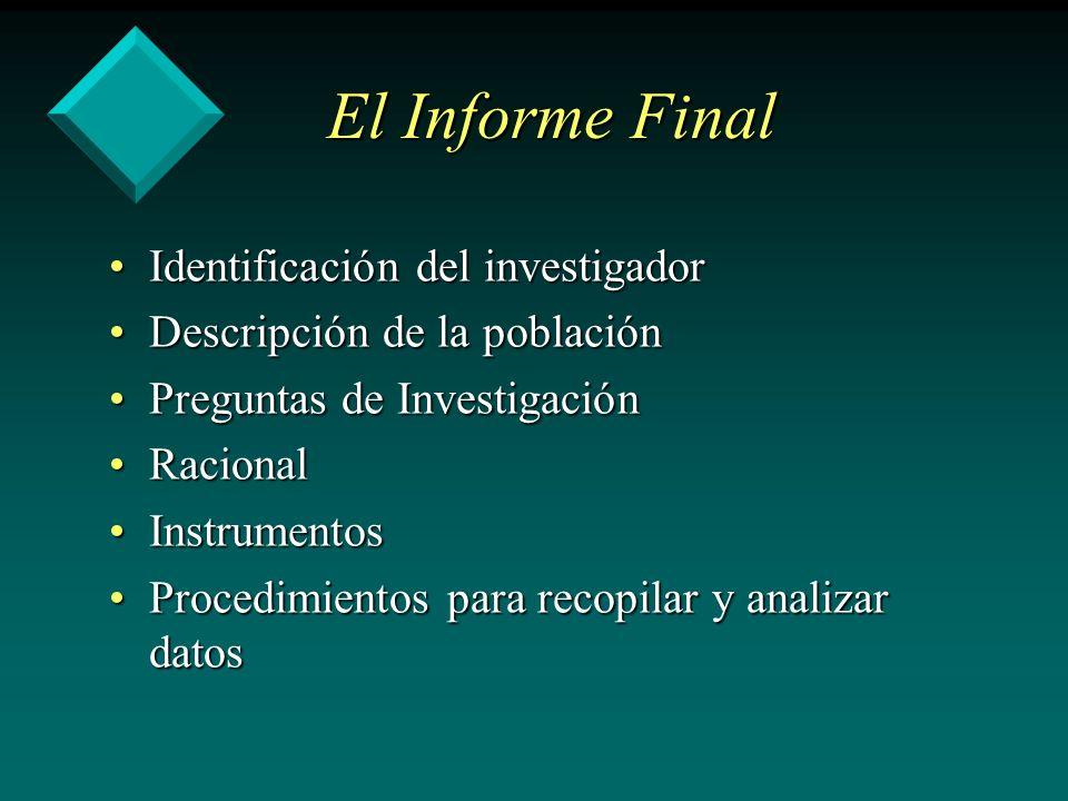 El Informe Final Identificación del investigadorIdentificación del investigador Descripción de la poblaciónDescripción de la población Preguntas de In