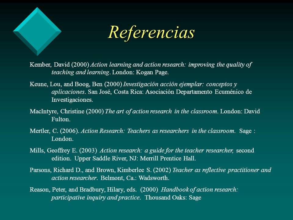 Referencias Kember, David (2000) Action learning and action research: improving the quality of teaching and learning. London: Kogan Page. Keune, Lou,