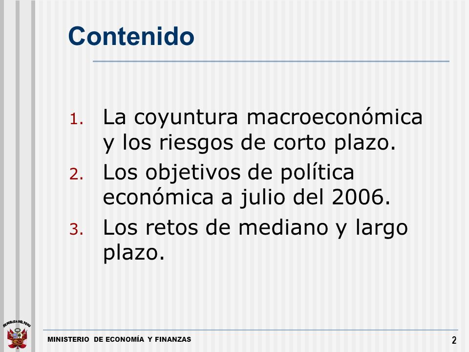 2 Contenido 1. La coyuntura macroeconómica y los riesgos de corto plazo.