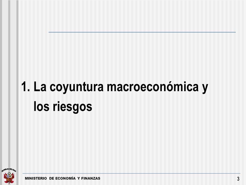MINISTERIO DE ECONOMÍA Y FINANZAS 3 1. La coyuntura macroeconómica y los riesgos