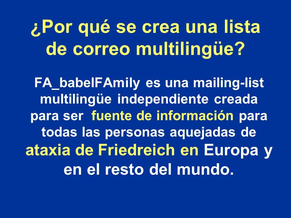 ¿Por qué se crea una lista de correo multilingüe? FA_babelFAmily es una mailing-list multilingüe independiente creada para ser fuente de información p