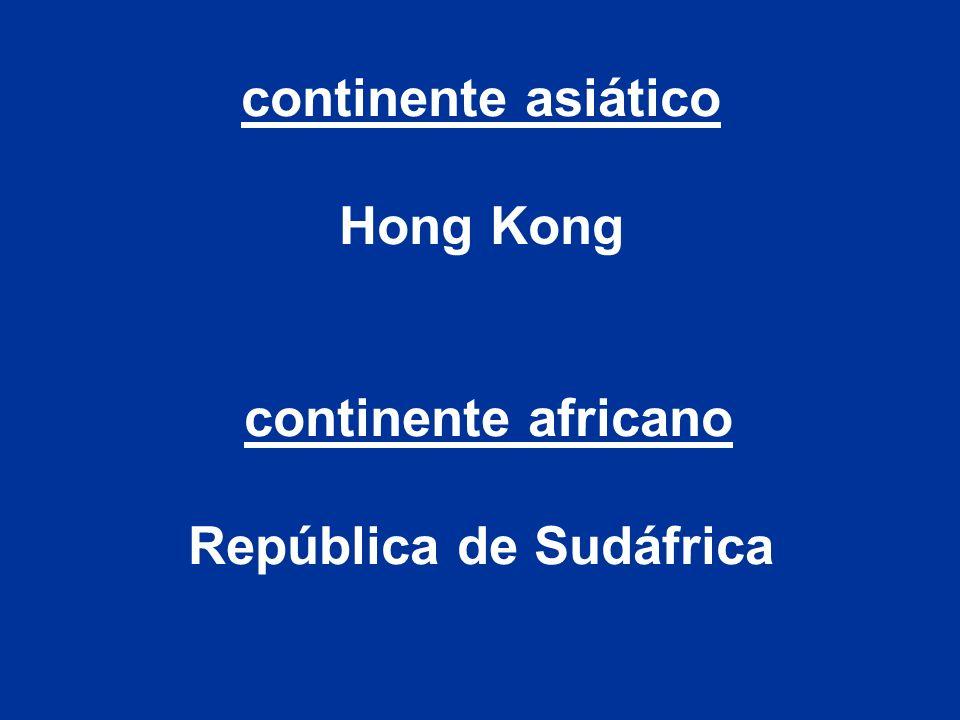 continente asiático Hong Kong continente africano República de Sudáfrica