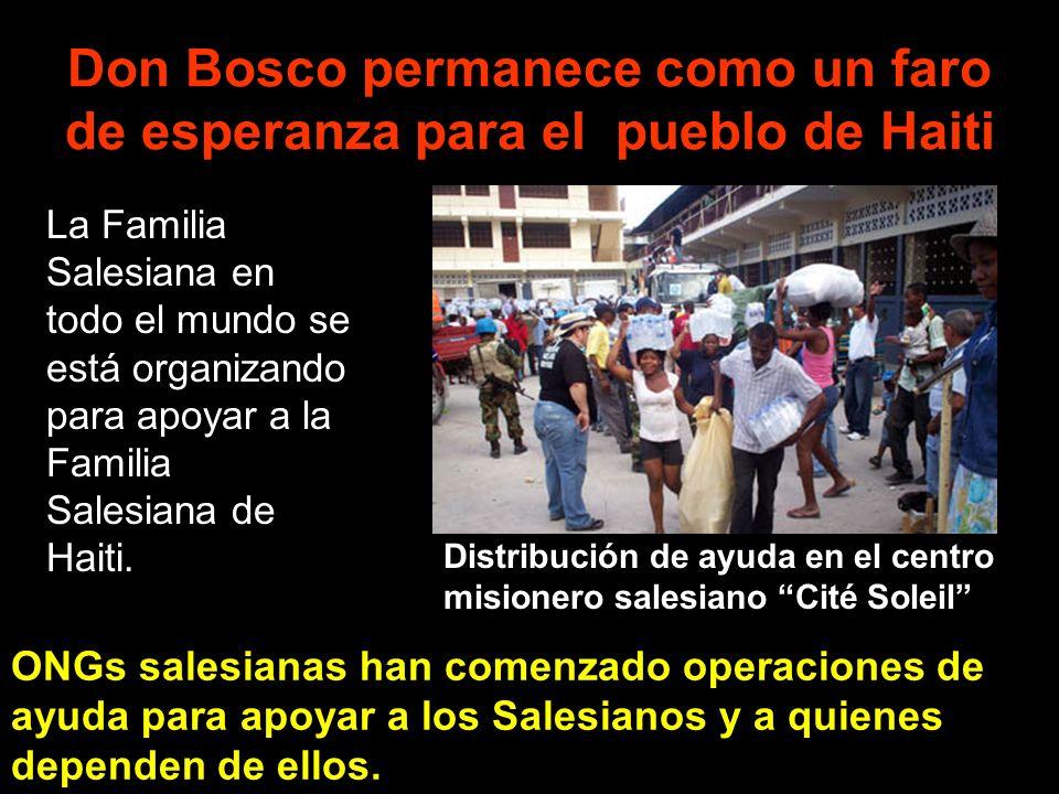 Don Bosco permanece como un faro de esperanza para el pueblo de Haiti La Familia Salesiana en todo el mundo se está organizando para apoyar a la Famil