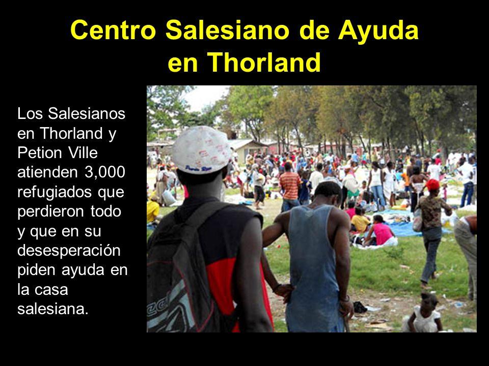Centro Salesiano de Ayuda en Thorland Los Salesianos en Thorland y Petion Ville atienden 3,000 refugiados que perdieron todo y que en su desesperación