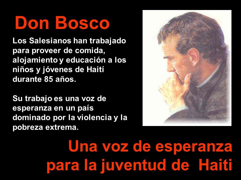 Don Bosco Los Salesianos han trabajado para proveer de comida, alojamiento y educación a los niños y jóvenes de Haití durante 85 años. Su trabajo es u