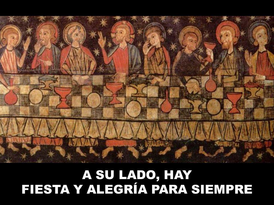A SU LADO, HAY FIESTA Y ALEGRÍA PARA SIEMPRE