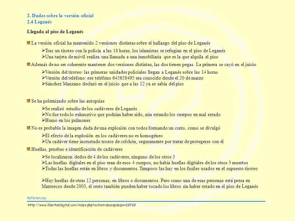 2. Dudas sobre la versión oficial 2.4 Leganés Llegada al piso de Leganés La versión oficial ha mantenido 2 versiones distintas sobre el hallazgo del p