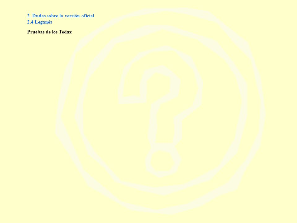 2. Dudas sobre la versión oficial 2.4 Leganés Pruebas de los Tedax