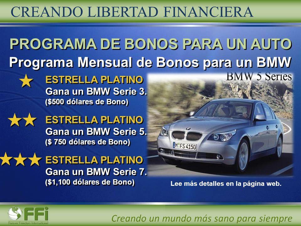 ESTRELLA PLATINO Gana un BMW Serie 3. ($500 dólares de Bono) ESTRELLA PLATINO Gana un BMW Serie 5. ($ 750 dólares de Bono) ESTRELLA PLATINO Gana un BM