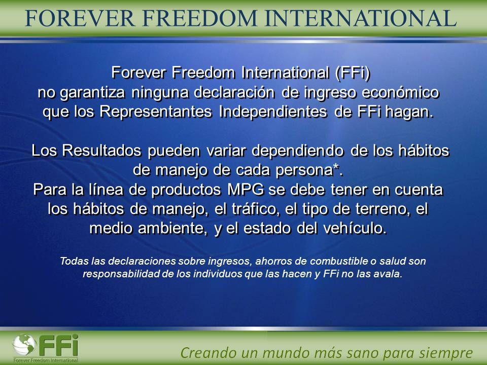 Forever Freedom International (FFi) no garantiza ninguna declaración de ingreso económico que los Representantes Independientes de FFi hagan. Los Resu