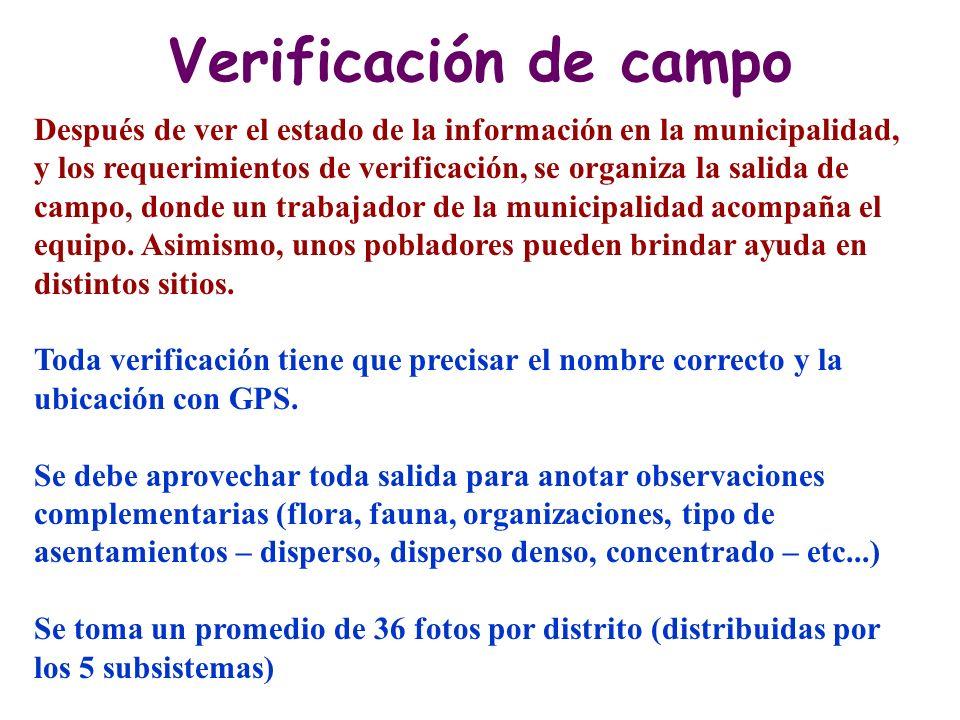 Verificación de campo Después de ver el estado de la información en la municipalidad, y los requerimientos de verificación, se organiza la salida de c