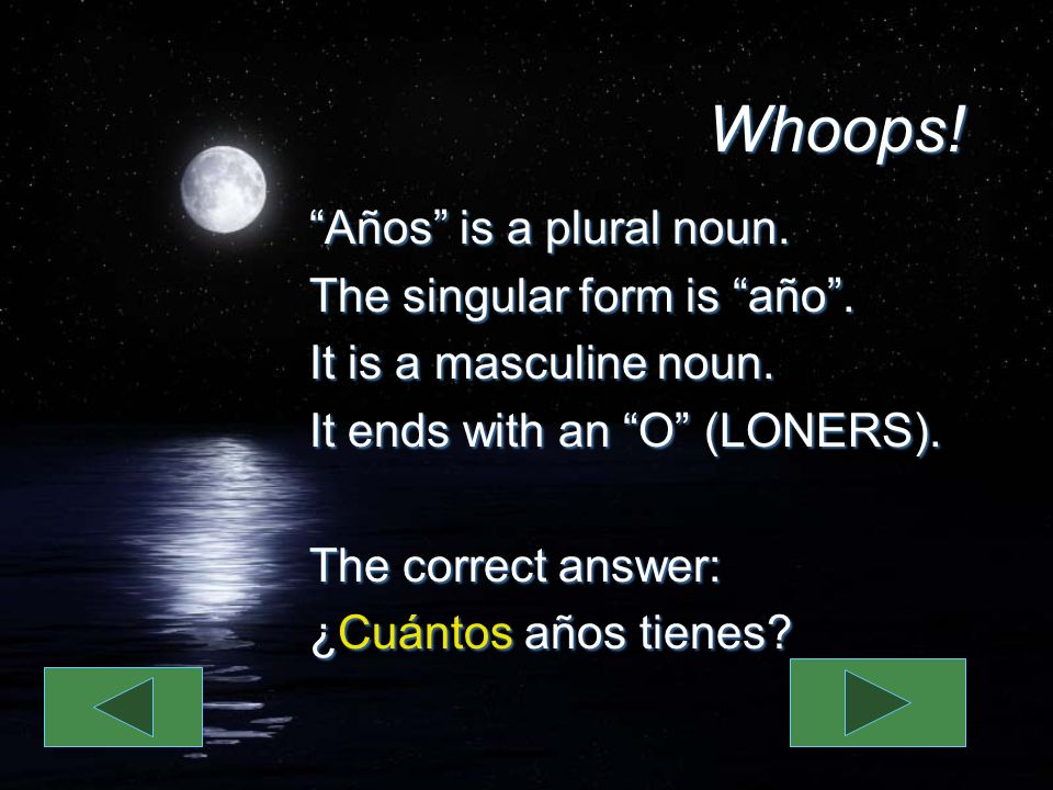 Whoops. Años is a plural noun. The singular form is año.