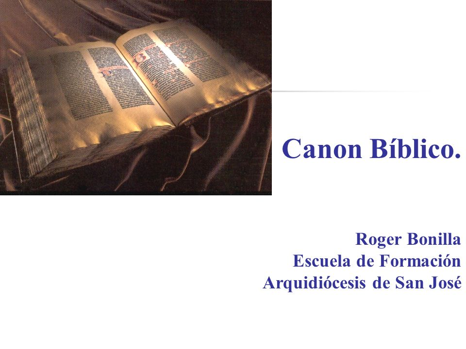 Canon Bíblico. Roger Bonilla Escuela de Formación Arquidiócesis de San José