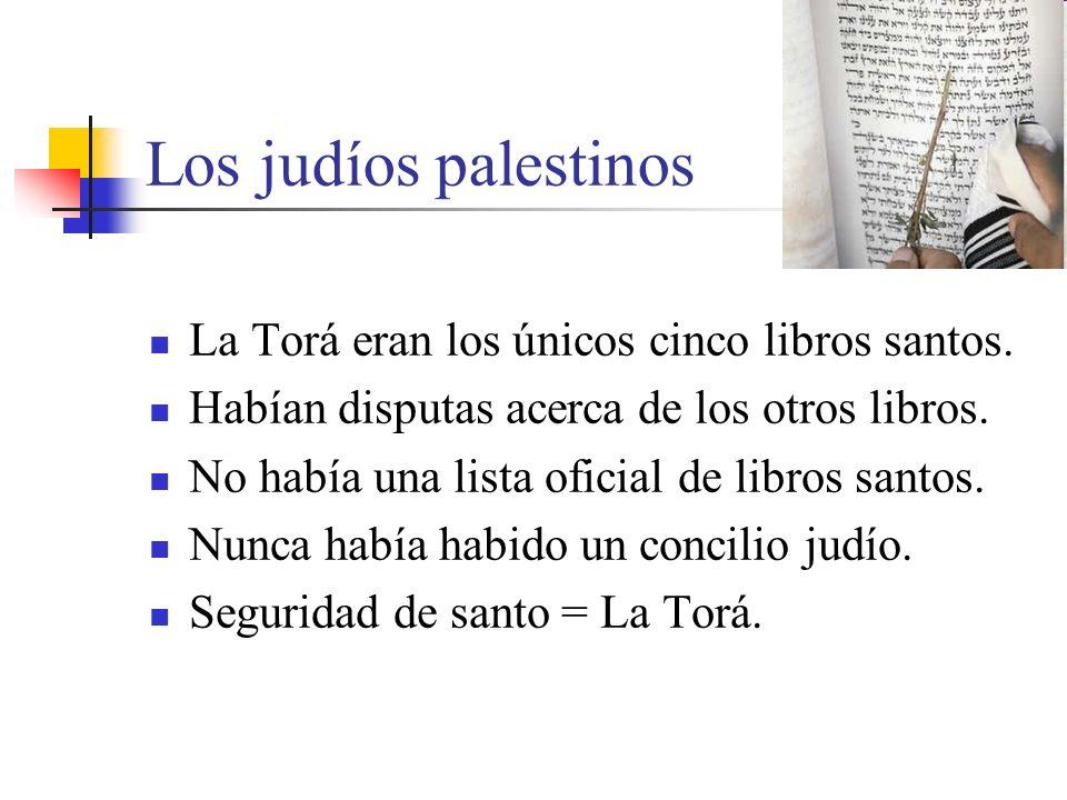 La Torá eran los únicos cinco libros santos. Habían disputas acerca de los otros libros. No había una lista oficial de libros santos. Nunca había habi