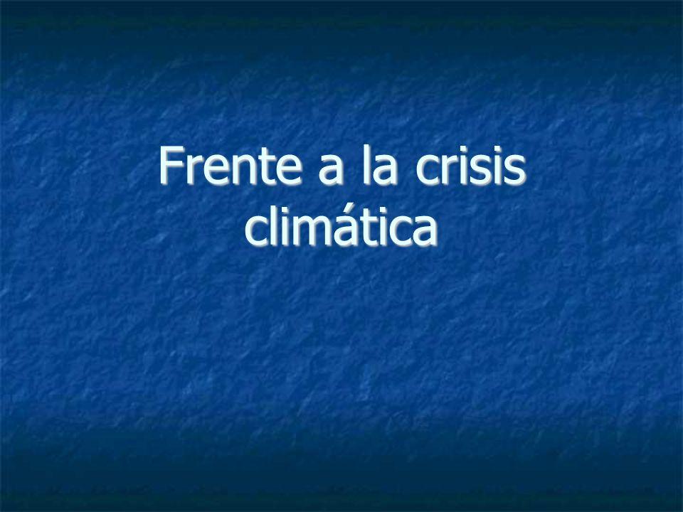 Frente a la crisis climática