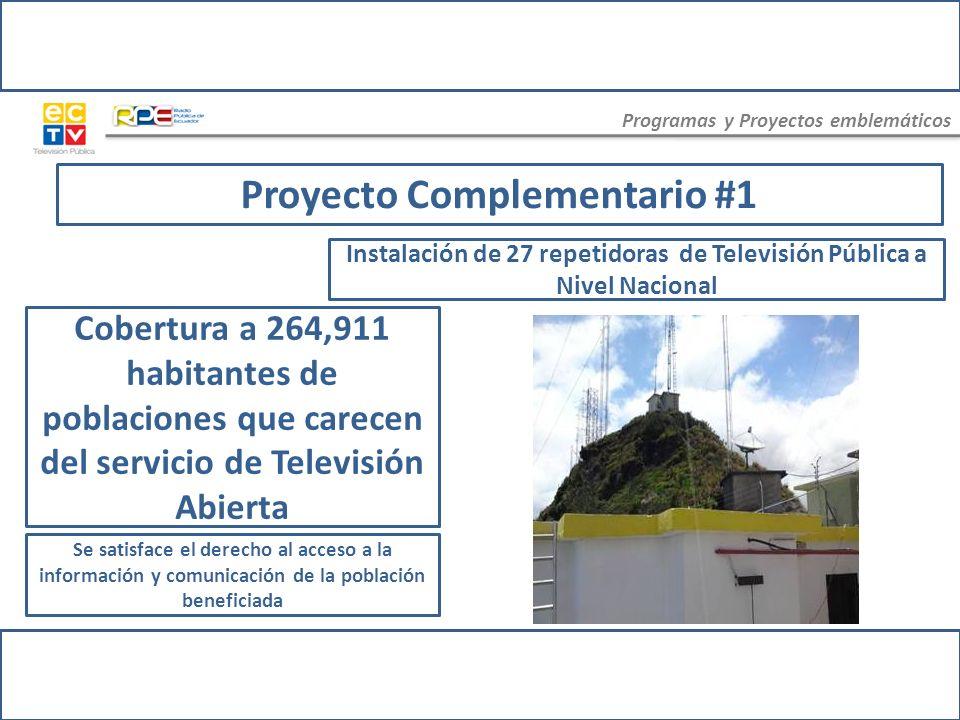 Programas y Proyectos emblemáticos Cobertura de la Televisión Pública en poblaciones que carecen del servicio de Televisión Abierta Proyecto de Ampliación de Cobertura