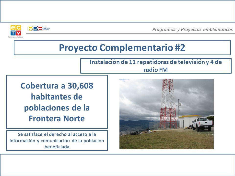Programas y Proyectos emblemáticos Cobertura de la Televisión y Radio Pública poblaciones de la Frontera Norte Proyecto de Ampliación de Cobertura