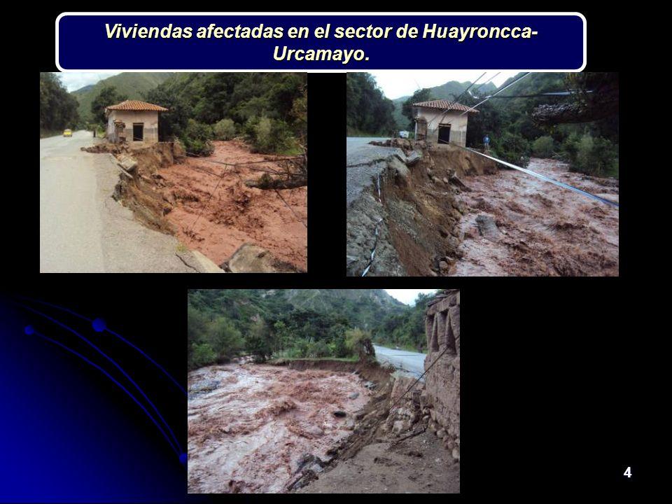 4 Viviendas afectadas en el sector de Huayroncca- Urcamayo.