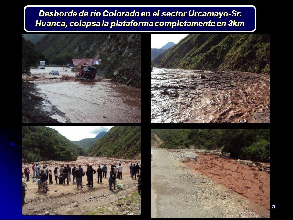 5 Desborde de rio Colorado en el sector Urcamayo-Sr. Huanca, colapsa la plataforma completamente en 3km