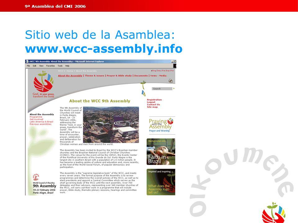 9ª Asamblea del CMI 2006 Sitio web de la Asamblea: www.wcc-assembly.info