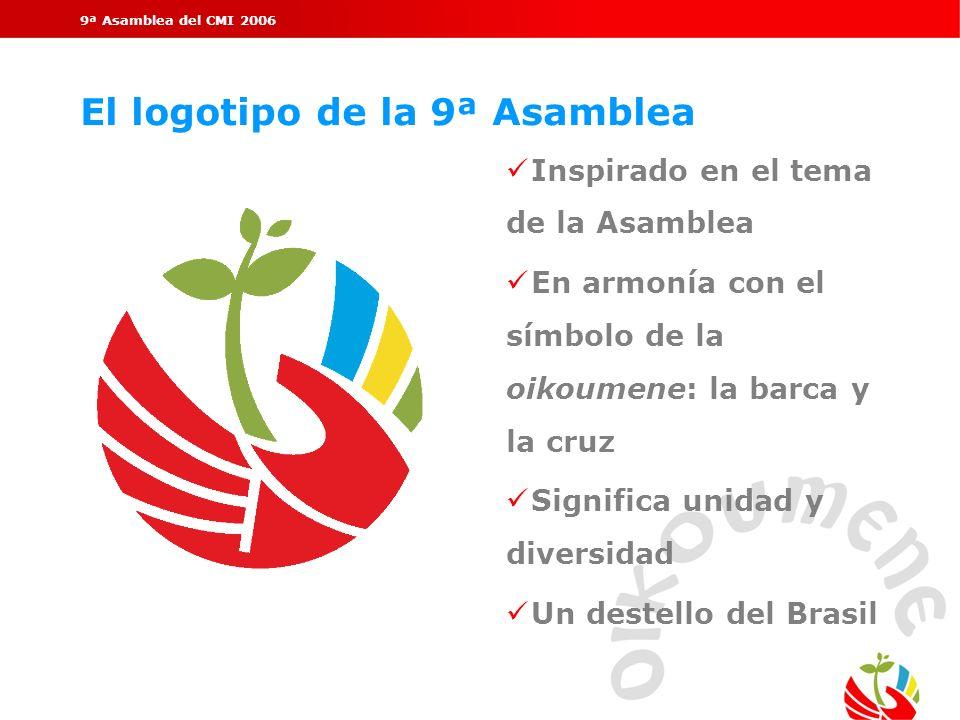 9ª Asamblea del CMI 2006 El logotipo de la 9ª Asamblea Inspirado en el tema de la Asamblea En armonía con el símbolo de la oikoumene: la barca y la cr