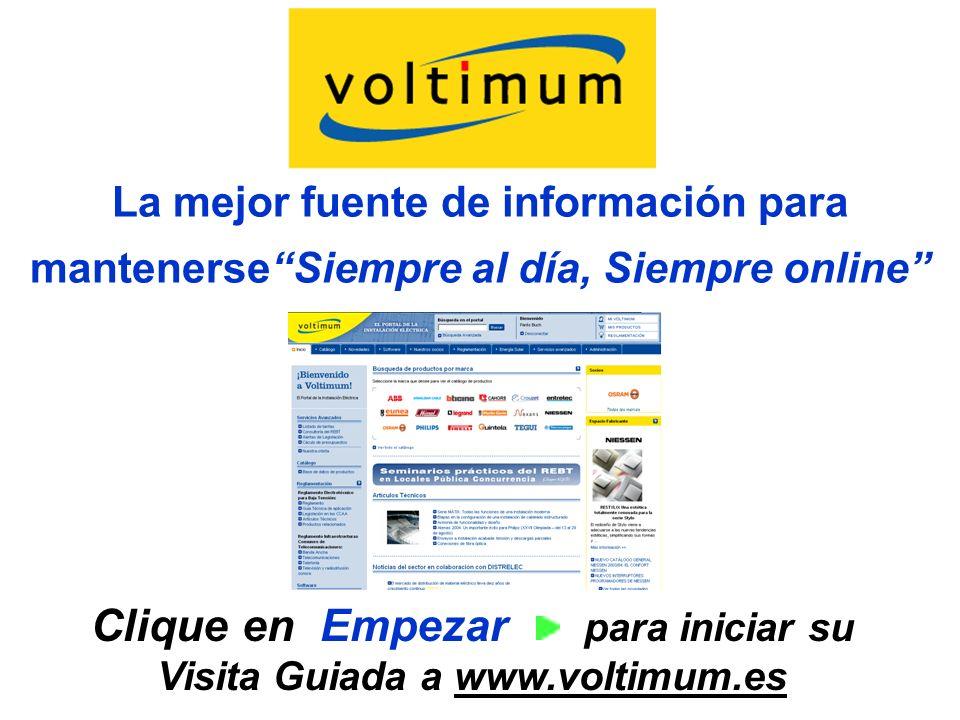 La mejor fuente de información para mantenerseSiempre al día, Siempre online Clique en Empezar para iniciar su Visita Guiada a www.voltimum.es