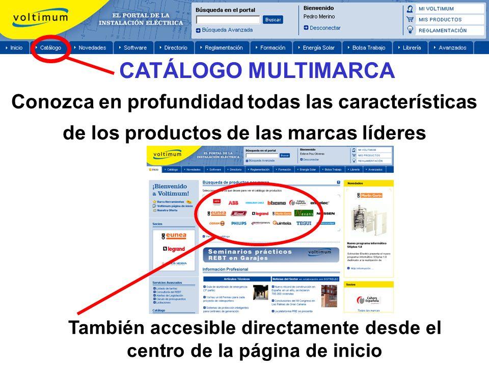 Conozca en profundidad todas las características de los productos de las marcas líderes CATÁLOGO MULTIMARCA También accesible directamente desde el ce