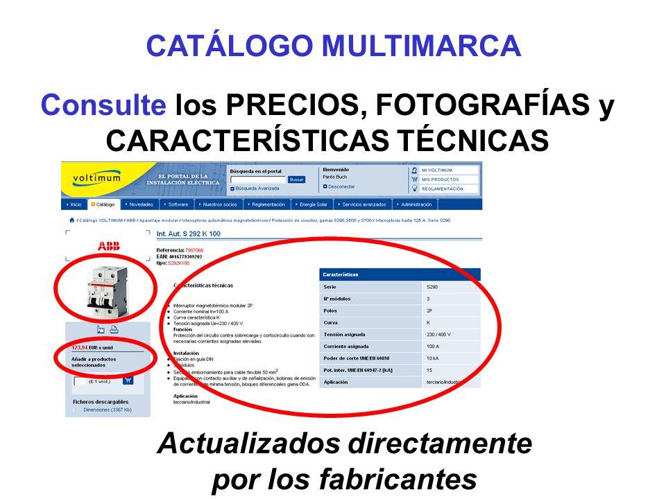 Consulte los PRECIOS, FOTOGRAFÍAS y CARACTERÍSTICAS TÉCNICAS Actualizados directamente por los fabricantes CATÁLOGO MULTIMARCA