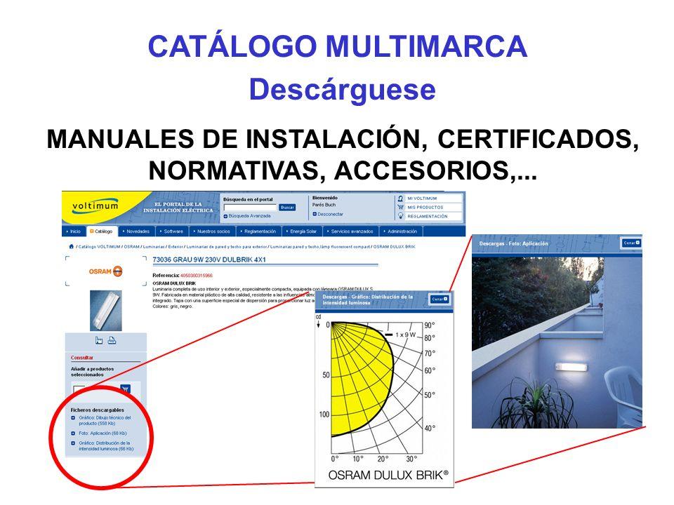Descárguese MANUALES DE INSTALACIÓN, CERTIFICADOS, NORMATIVAS, ACCESORIOS,... CATÁLOGO MULTIMARCA