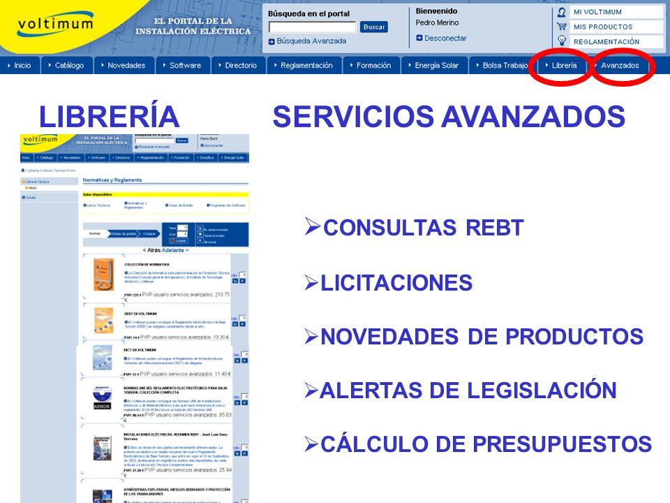 CONSULTAS REBT LICITACIONES NOVEDADES DE PRODUCTOS ALERTAS DE LEGISLACIÓN CÁLCULO DE PRESUPUESTOS LIBRERÍA SERVICIOS AVANZADOS