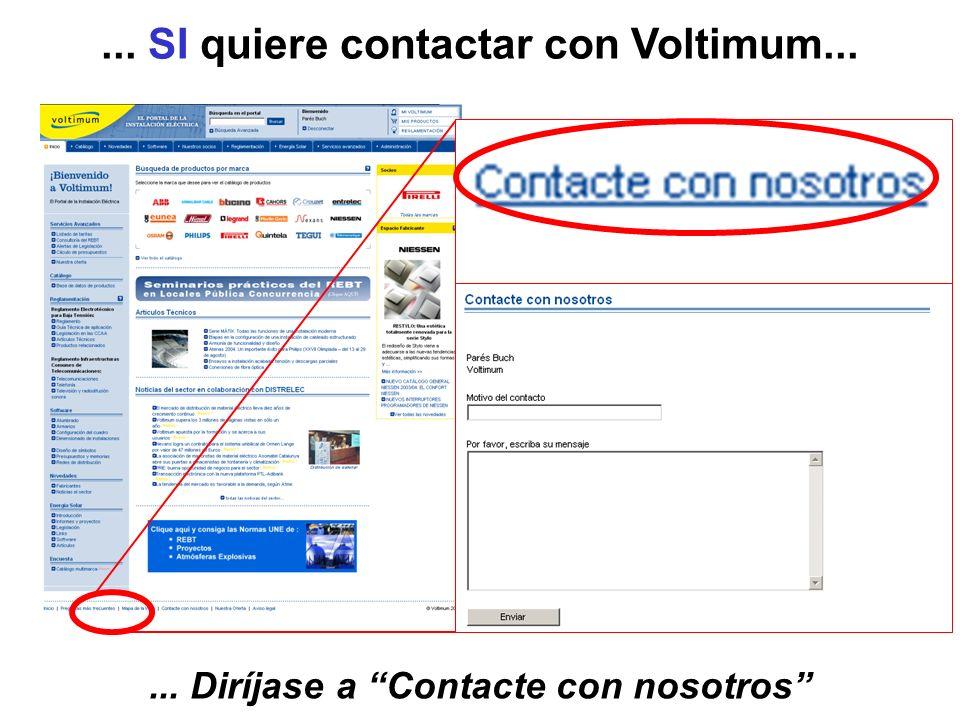 ... SI quiere contactar con Voltimum...... Diríjase a Contacte con nosotros