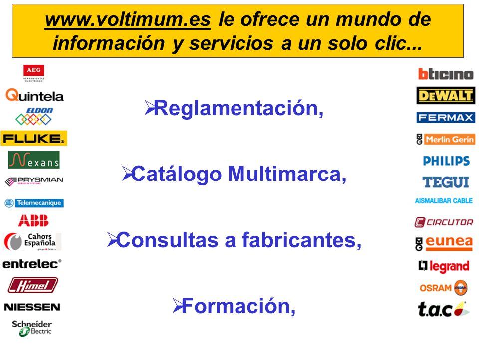 Reglamentación, Catálogo Multimarca, Consultas a fabricantes, Formación, www.voltimum.es le ofrece un mundo de información y servicios a un solo clic.