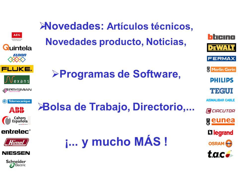 Novedades: Artículos técnicos, Novedades producto, Noticias, Programas de Software, Bolsa de Trabajo, Directorio,... ¡... y mucho MÁS !