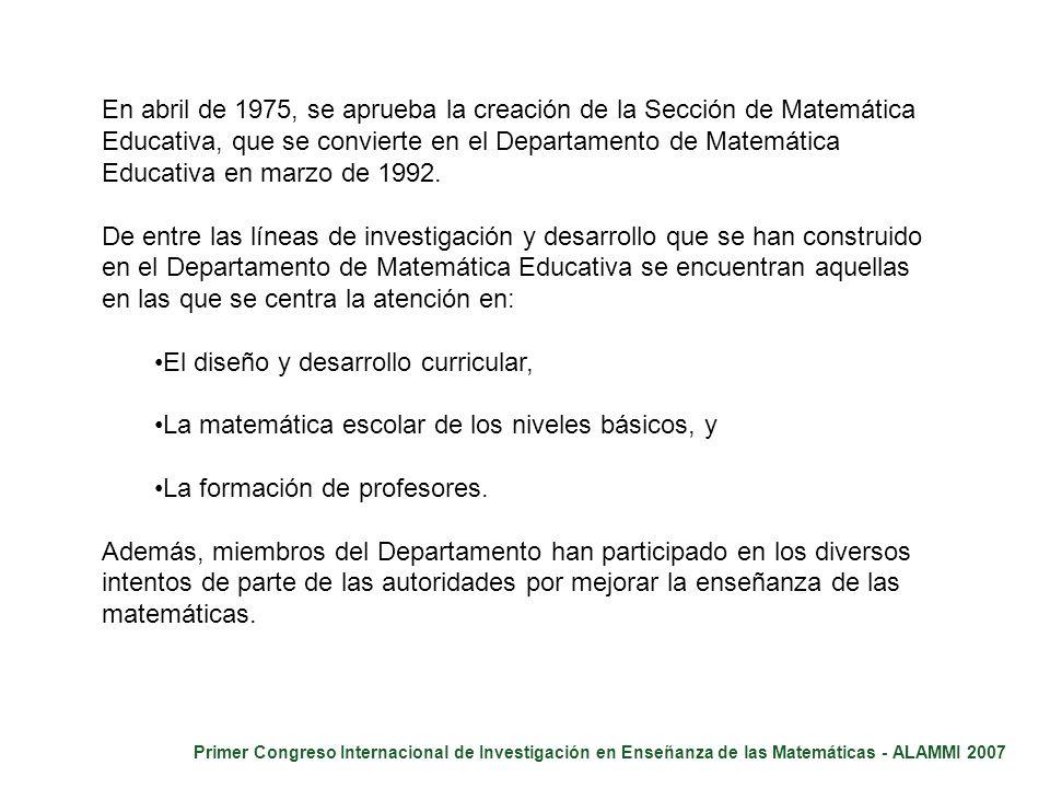 Primer Congreso Internacional de Investigación en Enseñanza de las Matemáticas - ALAMMI 2007 En abril de 1975, se aprueba la creación de la Sección de