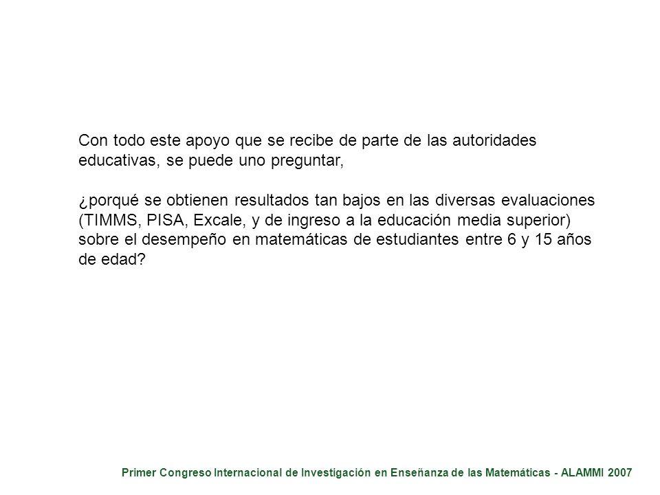 Primer Congreso Internacional de Investigación en Enseñanza de las Matemáticas - ALAMMI 2007 Con todo este apoyo que se recibe de parte de las autorid