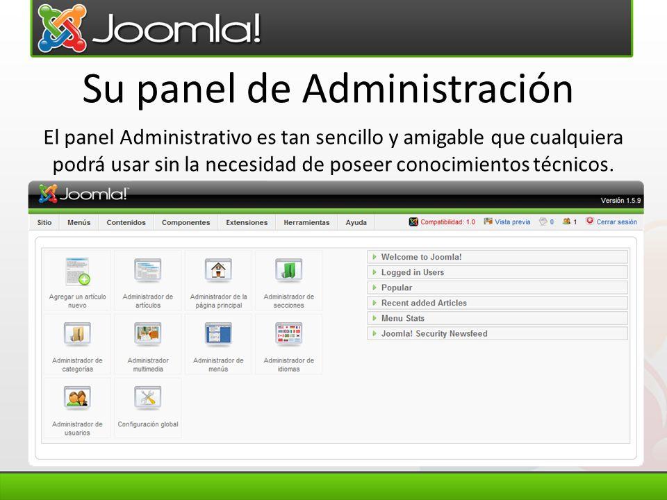 El panel Administrativo es tan sencillo y amigable que cualquiera podrá usar sin la necesidad de poseer conocimientos técnicos. Su panel de Administra