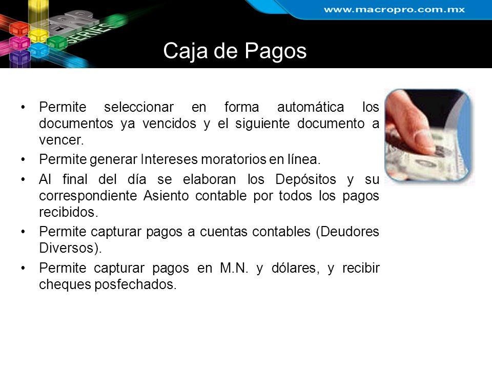 Caja de Pagos Permite seleccionar en forma automática los documentos ya vencidos y el siguiente documento a vencer. Permite generar Intereses moratori