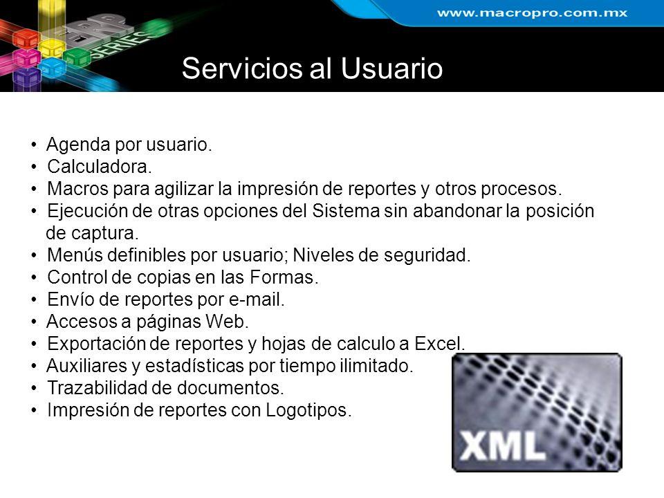 Servicios al Usuario Agenda por usuario. Calculadora. Macros para agilizar la impresión de reportes y otros procesos. Ejecución de otras opciones del