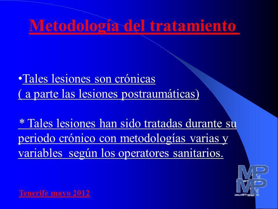 Tales lesiones son crónicas ( a parte las lesiones postraumáticas) * Tales lesiones han sido tratadas durante su periodo crónico con metodologías vari