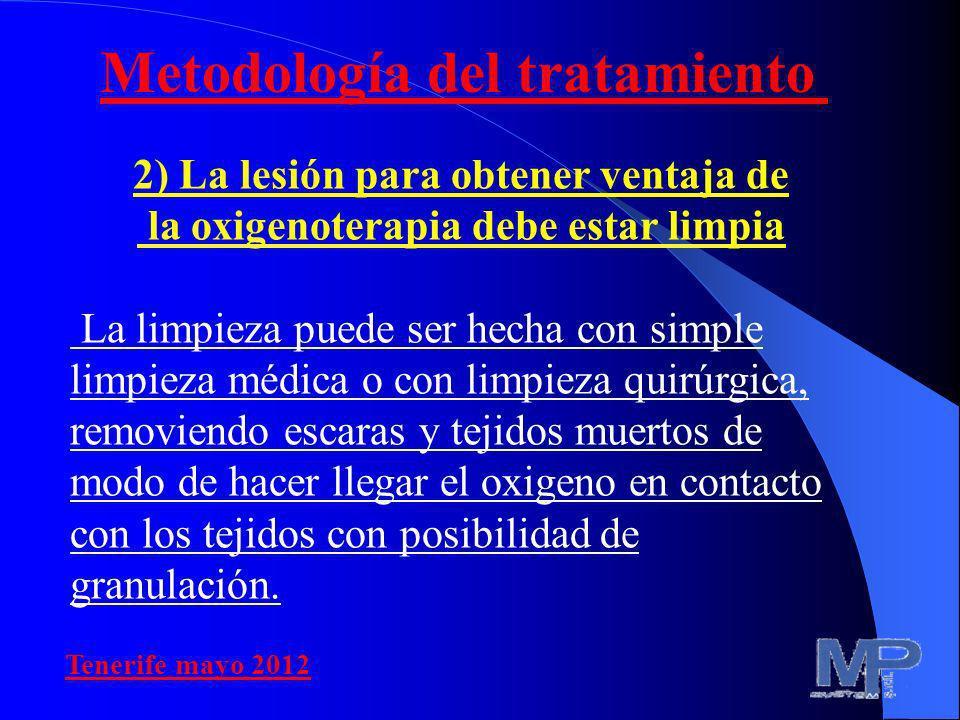 2) La lesión para obtener ventaja de la oxigenoterapia debe estar limpia La limpieza puede ser hecha con simple limpieza médica o con limpieza quirúrg