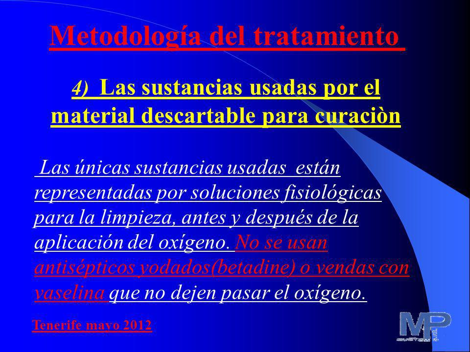 4) Las sustancias usadas por el material descartable para curaciòn Las únicas sustancias usadas están representadas por soluciones fisiológicas para l