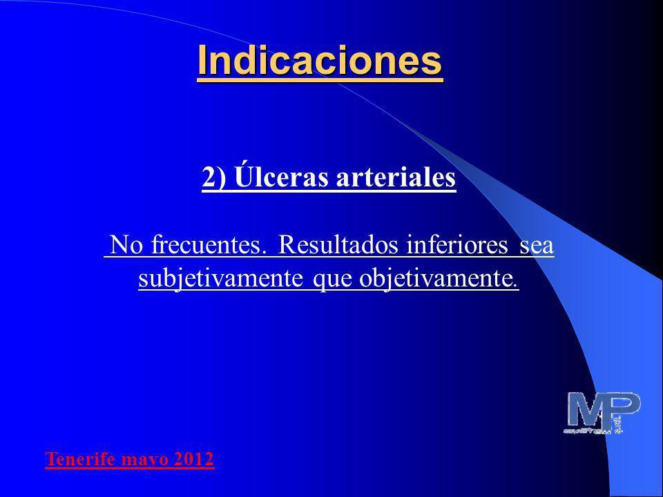 2) Úlceras arteriales No frecuentes. Resultados inferiores sea subjetivamente que objetivamente.Indicaciones Tenerife mayo 2012
