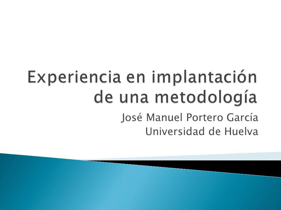 José Manuel Portero García Universidad de Huelva
